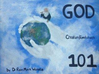 GOD Creation/Evolution 101