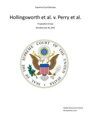 Supreme Court Decision - Hollingsworth et al. v. Perry et al. - Decided June 26, 2013