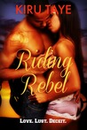 Riding Rebel by Kiru Taye