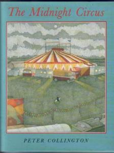 The Midnight Circus by Peter Collington The Midnight Circus      Other editions  Enlarge cover  1288360