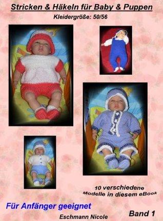 Stricken & Häkeln für Reallife Babys 50/56 Band 1 (Stricken und Häkeln für Reallife Baby 50/56)