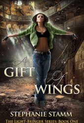 A Gift of Wings (The Light-Bringer Series, #1)