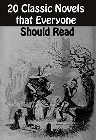 20 Classic Novels that Everyone Should Read: ROBINSON CRUSOE, CANDIDE, FRANKENSTEIN, THE BETROTHED, THE PICKWICK PAPERS, DEAD SOULS, THE THREE MUSKETEERS, JANE EYRE, UNCLE TOM'S CABIN, and many more...