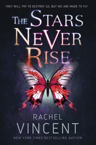 The Stars Never Rise (The Stars Never Rise Duology #1) – Rachel Vincent