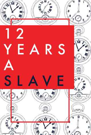 Twelve Years A Slave: With a New Guide to the Modern Abolition Movement