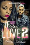If Not for Love (If Not For Love #2)