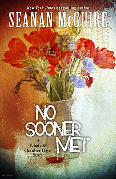 No Sooner Met (October Daye, #6.2)