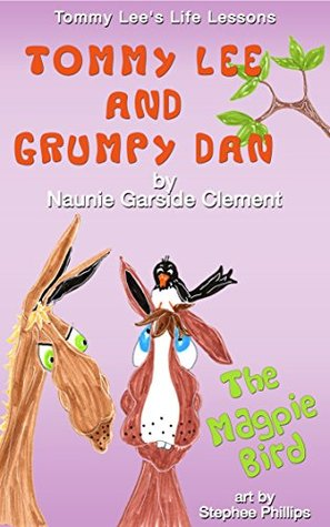 Tommy Lee and Grumpy Dan: The Magpie Bird (Tommy Lee's Life Lessons Book 1)