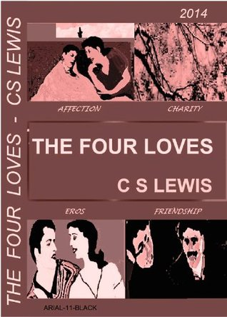 The Four Loves: Affection, Friendship, Eros, Charity