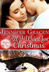 All I Want for Christmas (The McKinnon Brothers, #1; Christmas in New York, #3) Book Pdf
