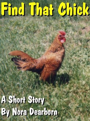 Find That Chick (Maine Farm Life Short Stories Book 1)
