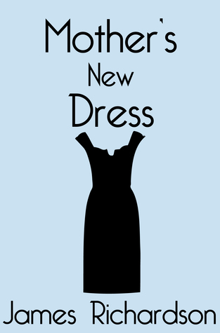 Mother's New Dress: Chapter One