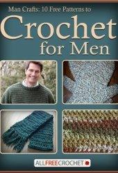 Man Crafts: 10 Free Patterns to Crochet for Men Pdf Book