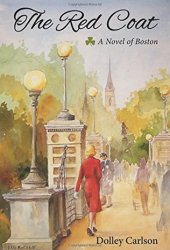 The Red Coat: A Novel of Boston Pdf Book