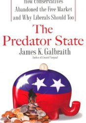 The Predator State: How Conservatives Abandoned the Free Market and Why Liberals Should Too Pdf Book
