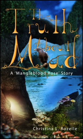 The Truth About Mud (A 'Mangleblood Rose' Story)
