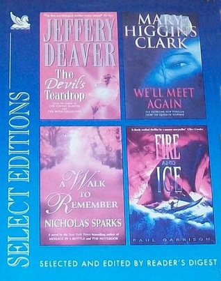 Readers Digest Select Edition: The devil's teardrop/ We'll meet again/ A walk to remember/ Fire & Ice