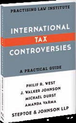 International Tax Controversies: A Practical Guide