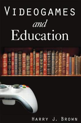 Videogames and Education by Harry J. Brown-P2P