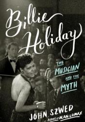 Billie Holiday: The Musician and the Myth Pdf Book