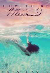 How to be a Mermaid (The Cotton Candy Quintet #1) Book Pdf