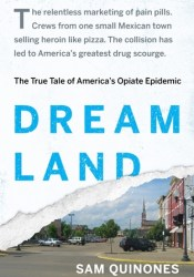 Dreamland: The True Tale of America's Opiate Epidemic Pdf Book