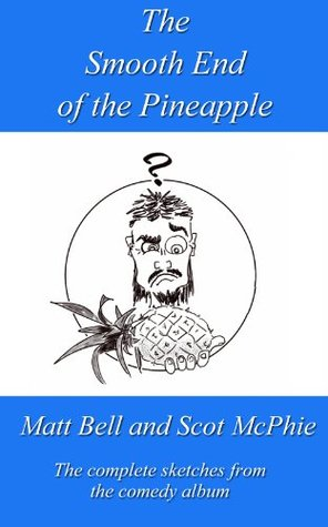 The Smooth End of the Pineapple