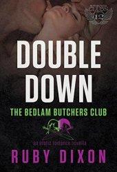 Double Down (Bedlam Butchers MC, #4)