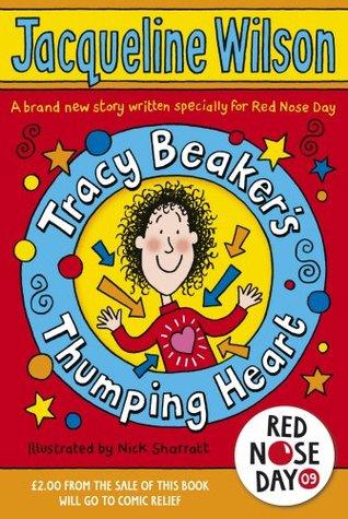 Tracy Beaker's Thumping Heart (Tracy Beaker, #4)
