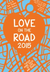 Love on the Road 2015: Twelve More Tales of Love and Travel Pdf Book