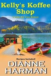 Kelly's Koffee Shop (Cedar Bay Mystery #1) Book Pdf