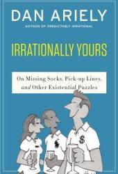 Irrationally yours : On Missing Socks, Pick-up Lines and Other Existential Puzzles Book Pdf