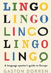 Lingo: A Language Spotter's Guide to Europe Pdf Book
