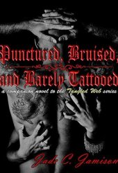 Punctured, Bruised, and Barely Tattooed
