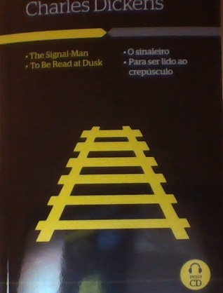 The Signal-Man / To be read at dusk