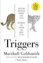 Triggers: Creating Behavior That Lasts--Becoming the Person You Want to Be Book Pdf