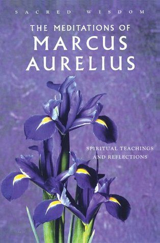 Sacred Wisdom: Meditations of Marcus Aurelius: Spiritual Teachings and Reflections