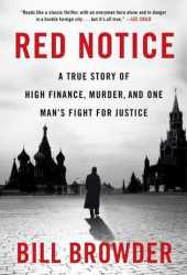 Red Notice: A True Story of High Finance, Murder, and One Man's Fight for Justice Pdf Book