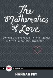 The Mathematics of Love: Patterns, Proofs, and the Search for the Ultimate Equation Book Pdf
