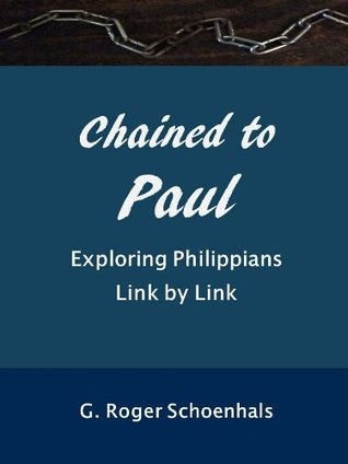 Chained to Paul -- Exploring Philippians Link by Link
