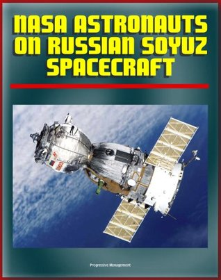 NASA Astronauts on Soyuz: Experience and Lessons for the Future - Working with the Russians from the Apollo-Soyuz Test Project to the Mir Space Station and the International Space Station
