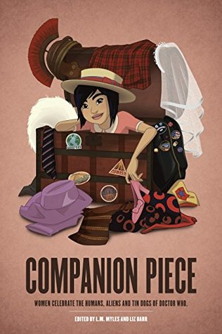Companion Piece: Women Celebrate the Humans, Aliens and Tin Dogs of Doctor Who