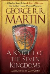 A Knight of the Seven Kingdoms (The Tales of Dunk and Egg, #1-3) Book Pdf