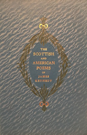 The Scottish and American Poems of James Kennedy