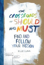 The Crossroads of Should and Must: Find and Follow Your Passion Book Pdf