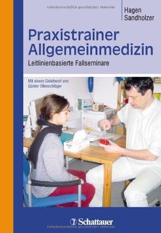 Praxistrainer Allgemeinmedizin: Leitlinienbasierte Fallseminare