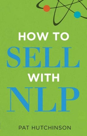 How to sell with NLP: The Powerful Way to Guarantee Your Sales Success