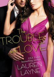 The Trouble with Love  (Sex, Love & Stiletto, #4) Pdf Book