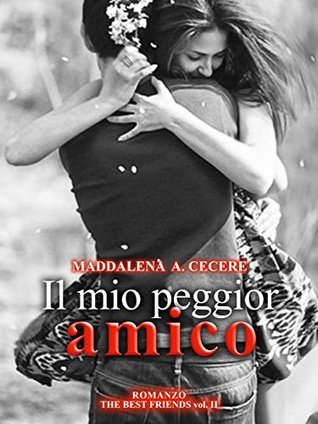Il mio peggior amico (The best friends Vol. 2)