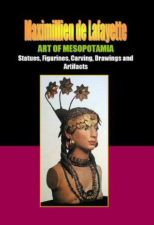 ART OF MESOPOTAMIA: Statues, Figurines, Carving, Drawings and Artifacts